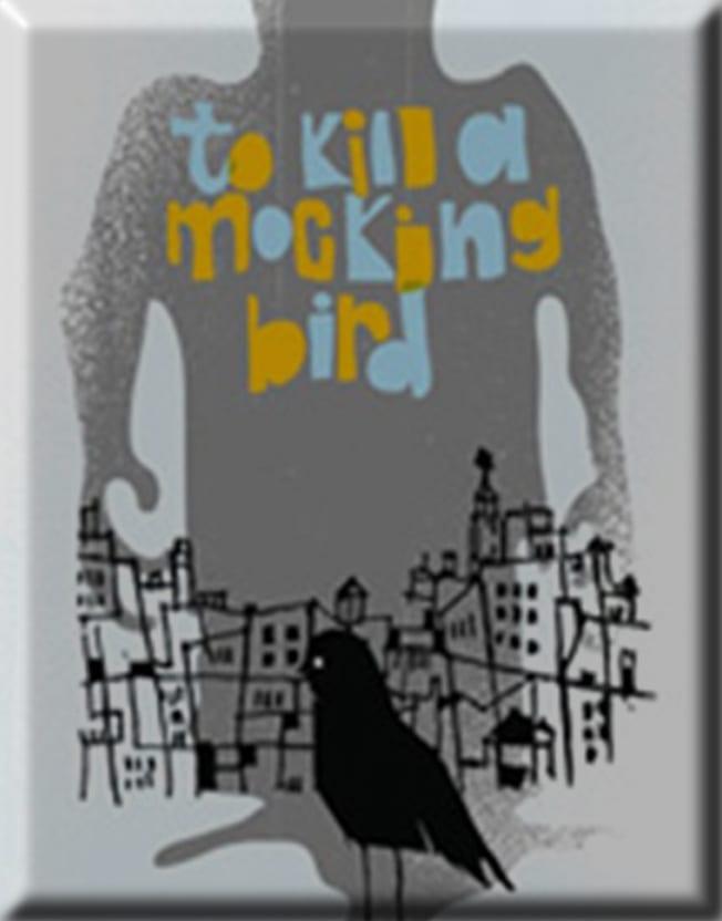 TO KILL A MOCKINGBIRD Holds True