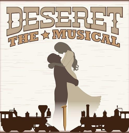 DESERET – THE MUSICAL is true to its Utah roots