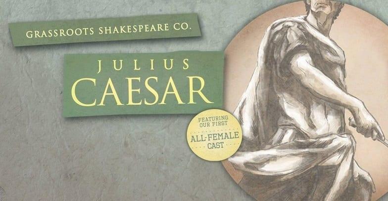 Come to all-female JULIUS CAESAR to praise Shakespeare, not bury him