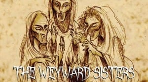 The Weyward Sisters Closed August 9th.